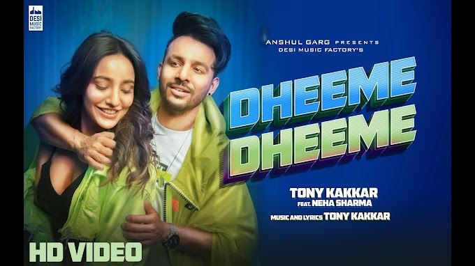 Dheeme Dheeme Lyrics In Hindi - Tony Kakkar