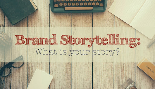 Why Storytelling is So Important for Your Brand