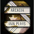 Amazon.com: Arcadia: A novel (9781101946824): Iain Pears: Books