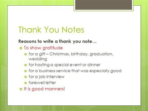 Thank You Notes Reasons to write a thank you note To show