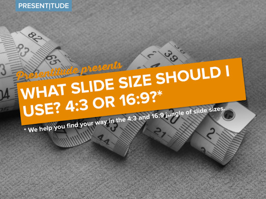 What slide size should you use? - PRESENTITUDE™