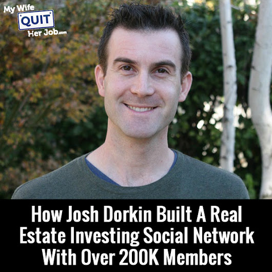 MWQHJ 033: How Josh Dorkin Built A Real Estate Investing Social Network With Over 200,000 Members