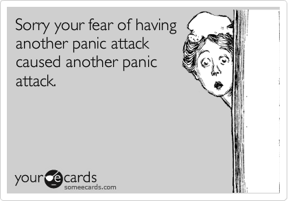The Worst/Best Part Of Having a Panic Disorder Is You Can't Hide It Forever