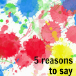 5 Reasons to Say Yes to the Mess - I Can Teach My Child!
