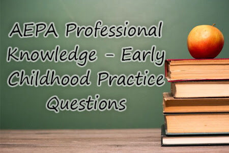 AEPA Professional Knowledge - Early Childhood Practice Questions - Mometrix Blog