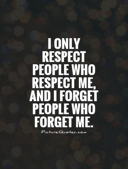 Respect Quotes Respect Sayings Respect Picture Quotes