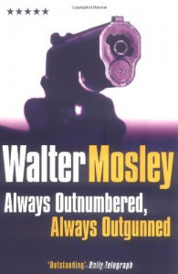 Always Outnumbered, Always Outgunned - Walter Mosley