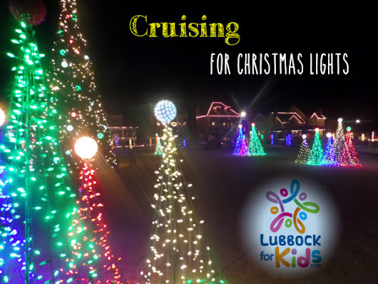 Cruising for Christmas Lights! | LubbockForKids.com