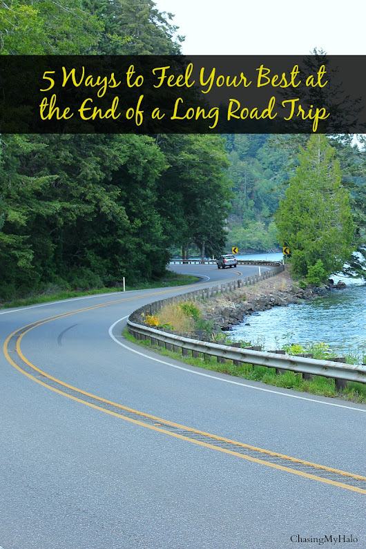 5 Ways to Feel Your Best at the End of a Long Road Trip