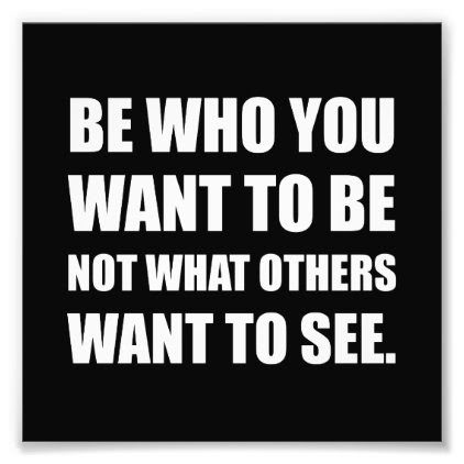 Be Who You Want To Be Photo Print