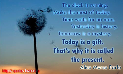 Quotes About Gift Of Today 52 Quotes