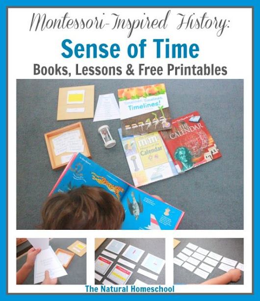 Montessori-Inspired History: Sense of Time {Free Printables + GIVEAWAY} - The Natural Homeschool