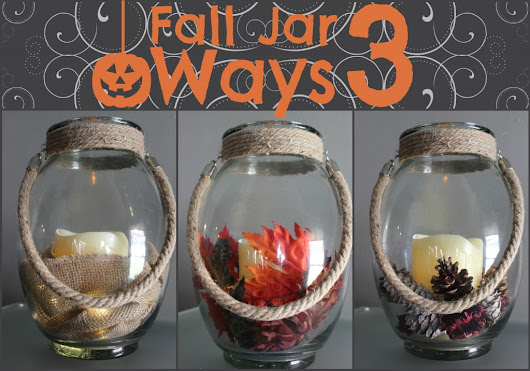 Fall Home Decor: Fall Jar 3 Ways
