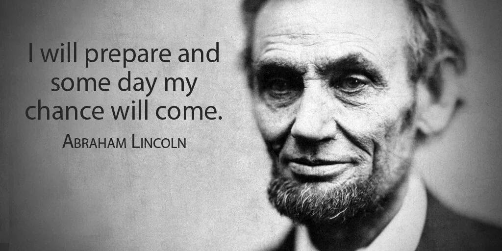I Will Prepare And Some Day My Chance Will Come Lincoln