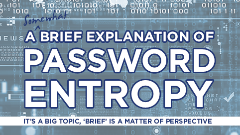 A Somewhat Brief Explanation of Password Entropy