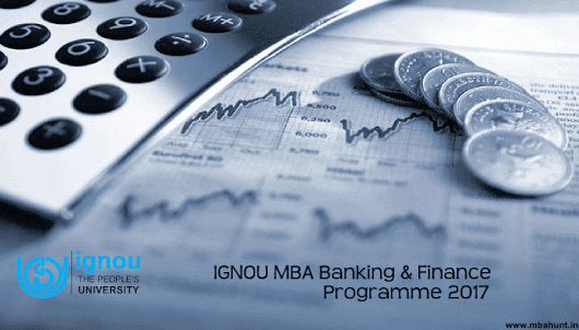 IGNOU MBA Banking & Finance Programme 2017 Admission Details