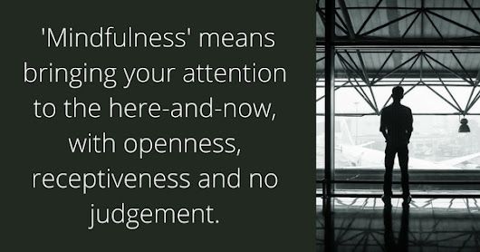 What is Mindfulness? My Take on It.