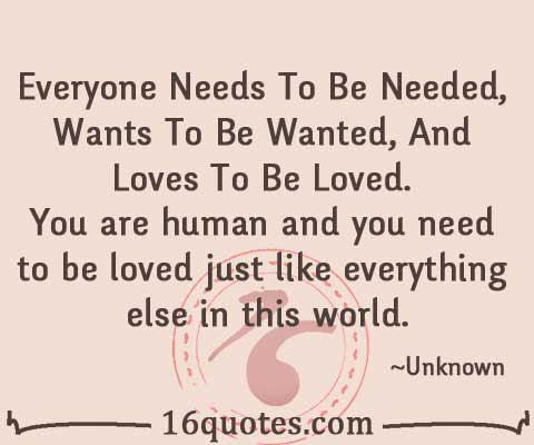 Everyone Needs To Be Needed