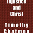 """Crime, Injustice and Christ"" by Timothy Chatmon"