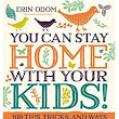 You Can Stay Home With Your Kids! 100 Tips, Tricks and Ways ebook - $2.99 - Saving Toward A Better Life