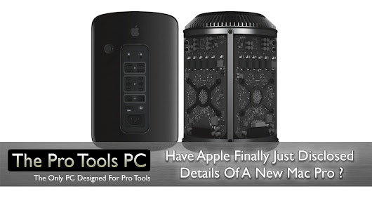 Have Apple Finally Just Released Details Of A New Mac Pro ? - The Pro Tools PC