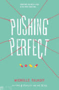 Title: Pushing Perfect, Author: Michelle Falkoff