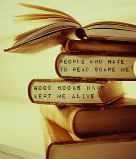 How true! I can't understand people who  don't read - I worked with someone who said she never read books, but she had the TV on 12/24 hrs! How sad....I couldn't live without books.