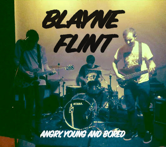 REVIEW: Blayne Flint - Angry, Young and Bored