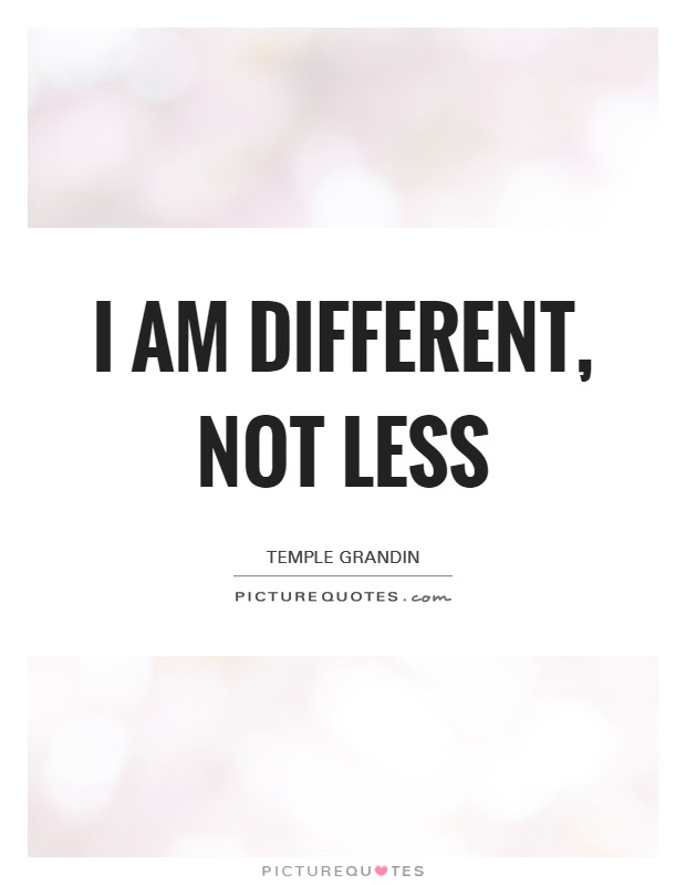 I Am Different Not Less Picture Quotes