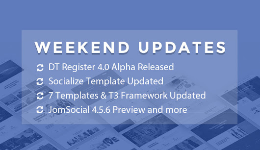 Weekend Updates: 7 Joomla templates, DT Register 4.0 alpha updated, JomSocial 4.5.6 preview and more | Joomla Templates and Extensions Provider