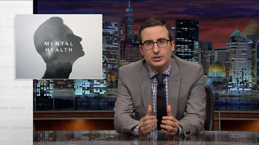 Jon Oliver exposes huge problems in our mental health system