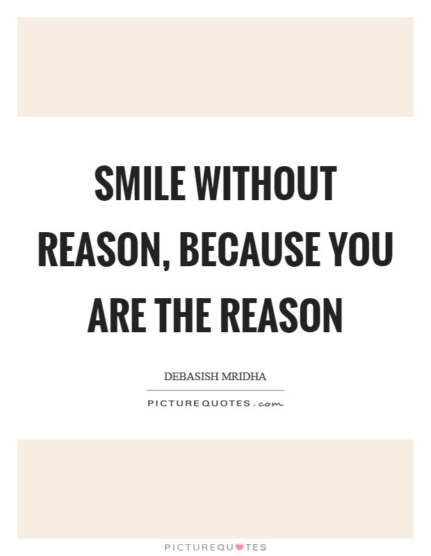 Reason To Smile Quotes Sayings Reason To Smile Picture Quotes