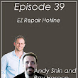 #39 Andy Shin and Ray Hespen on EZ Repair Hotline