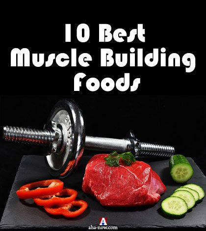 10 Best Foods That Help Build Muscles Naturally | Aha!NOW