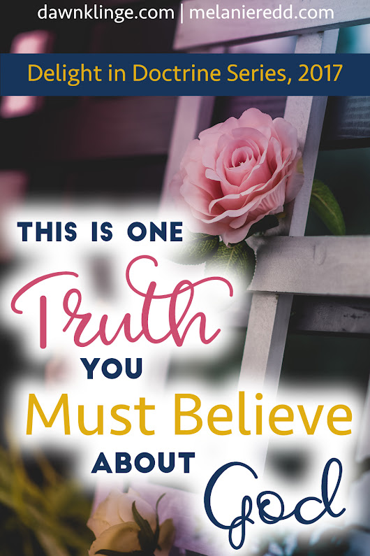 The One Truth You MUST Believe About God