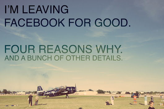 4 Big Reasons Why I'm leaving Facebook. - Kinetic Bear