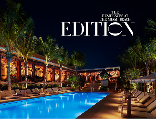 Welcome to the Good Life | The EDITION Miami Beach Residences