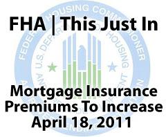 FHA Mortgage Insurance Increase April 18 2011