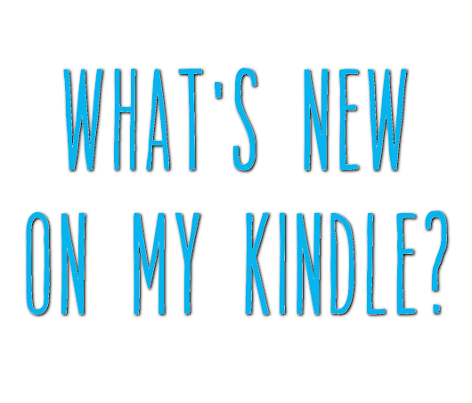 What's New On My Kindle #1