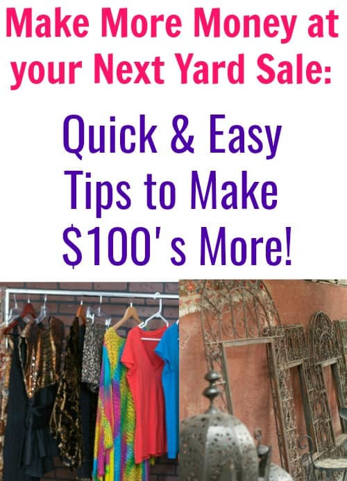 Make More Money at Yard Sales: Quick and Easy Tips to Make $100's More!