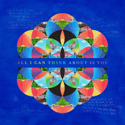 All I Can Think About Is You (2017) - ColdplayCorner