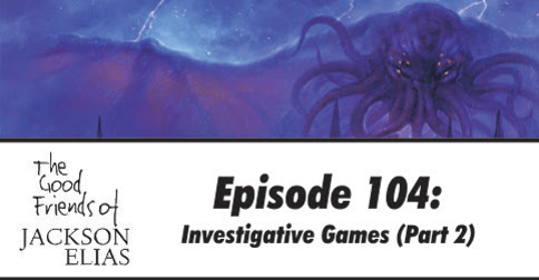 Episode 104 - The Good Friends puzzle out more of the appeal of investigative games - Blasphemous Tomes