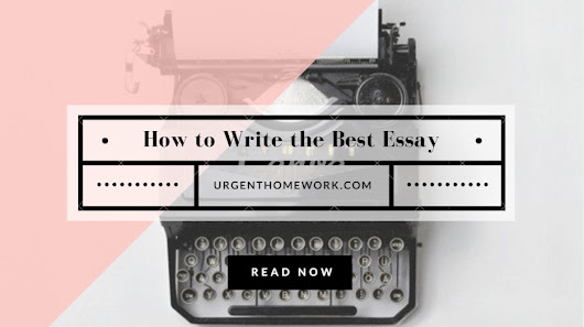 A Detailed Guide on How to Write the Best Essay