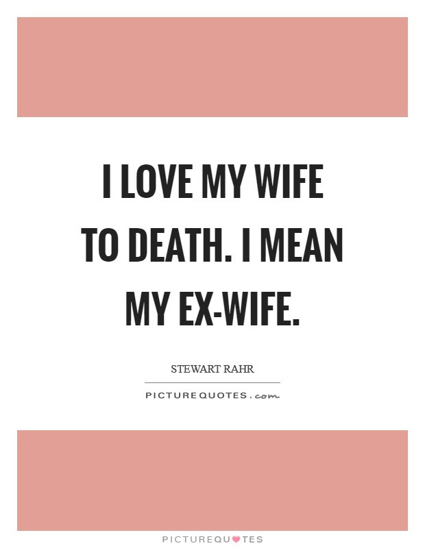 I Love My Wife Quotes Sayings I Love My Wife Picture Quotes
