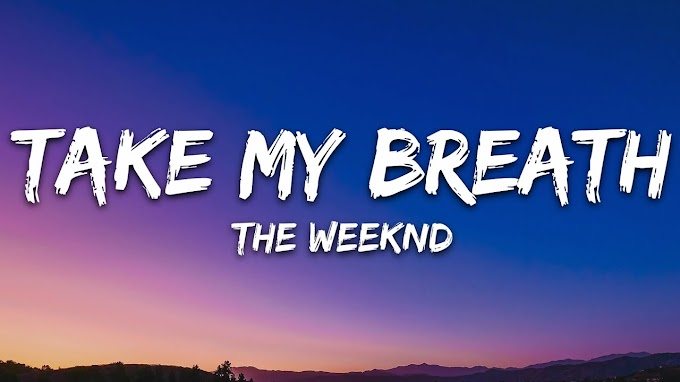 The Weeknd - Take My Breath (Lyrics)