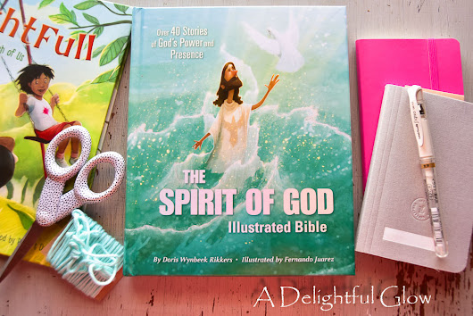 The Spirit of God Illustrated Bible Giveaway ⋆ A Delightful Glow
