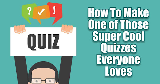 How To Make A Super Cool Marketing Quiz Everyone Loves - Marketing Artfully
