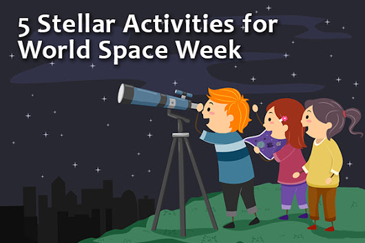 5 Stellar Activities for World Space Week
