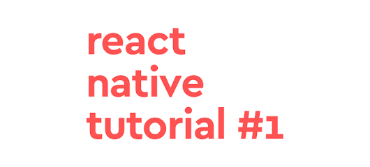 React-Native Tutorial #1 – we are redlight's Official Blog