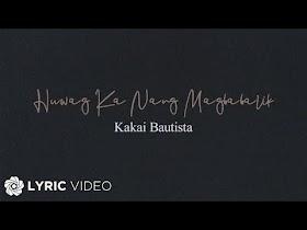 Huwag Ka Nang Babalik by Kakai Bautista [Lyric Video]